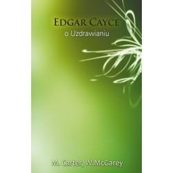 Edgar Cayce o uzdrawianiu
