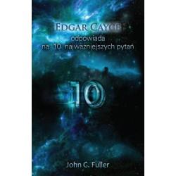 Edgar Cayce odpowiada na dziesięć najważniejszych pytań