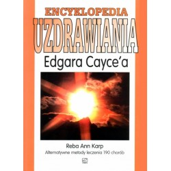 Encyklopedia uzdrawiania Edgara Cayce'a